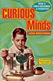 Curious Minds: How a Child Becomes a Scientist (0099469464) by Brockman, John