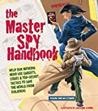 The Master Spy Handbook: Help Our Intrepid Hero Use Gadgets, Codes & Top-secret Tactics To Save The World From Evilldoers