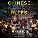 Chinese Rules: Mao's Dog, Deng's Cat, and Five Timeless Lessons from the Front Lines in China Audiobook by Tim Clissold Narrated by Stephen Critchlow