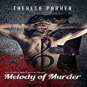 Melody of Murder: An Andromeda Spencer Novel, Book 2 Audiobook by Theresa Parker Narrated by Johanna Fairview