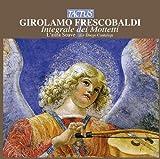 Girolamo Frescobaldi: Liber Secundus Sacrarum Modulationum (1627) Ensemble L'aura Soave