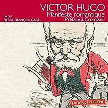 Manifeste romantique : Préface à Cromwell | Livre audio Auteur(s) : Victor Hugo Narrateur(s) : Pierre-François Garel