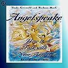 Angelspeake: How to Talk with Your Angels Hörbuch von Barbara Mark, Trudy Griswold Gesprochen von: Barbara Mark, Trudy Griswold