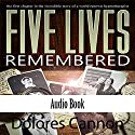 Five Lives Remembered Audiobook by Dolores Cannon Narrated by Carol Morrison, Julia Cannon