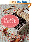 Sugar & Spice: sweets & treats from a...