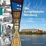 Die Kongresshalle N�rnberg: Architekt...