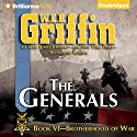 The Generals: Brotherhood of War, Book 6 (       UNABRIDGED) by W. E. B. Griffin Narrated by Eric G. Dove
