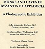 img - for Monks and Caves in Byzantine Cappadocia: A Photographic Exhibition. October - November, 1983 exhibition catalog. book / textbook / text book