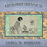 Comfortably Yum: Food for Body and Spiritby Luisa M. Perkins
