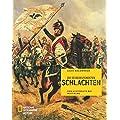 Die 50 bedeutendsten Schlachten: Von Austerlitz bis Waterloo
