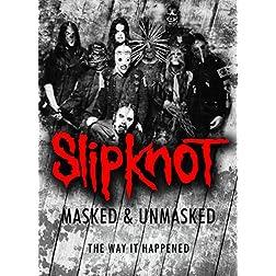 Slipknot: Masked and Unmasked