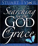 img - for Searching for the God of Grace: Before Our Hopes, Before Our Fears, Before Religion book / textbook / text book