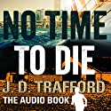 No Time To Die: Legal Thriller Featuring Michael Collins, Book 2 (       UNABRIDGED) by J.D. Trafford Narrated by Gregory Silva