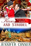 Kisses and Strudel: Christmas Romance - Germany (Places to See Book 1)