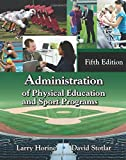 img - for Administration of Physical Education and Sport Programs, Fifth Edition by Larry Horine, David Stotlar (May 29, 2013) Paperback book / textbook / text book