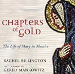 Chapters Of Gold: The Life Of Mary In Mosaics