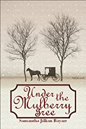 Under the Mulberry Tree: BOOK THREE (Jacob's Daughter (An Amish, Christian Romance))