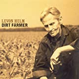 Dirt Farmer ~ Levon Helm