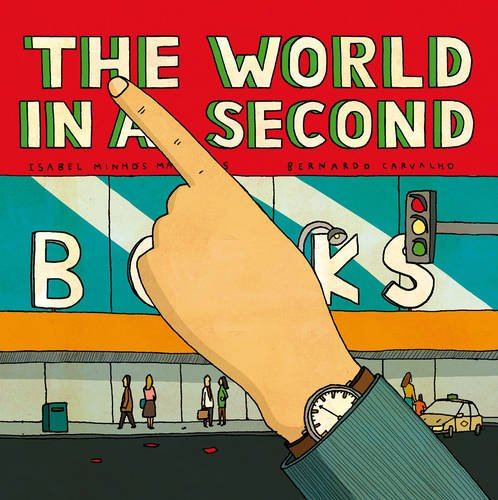 The World In A Second - Isabel Minhós Martins