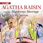 Agatha Raisin and the Murderous Marriage: An Agatha Raisin Mystery, Book 5 (       UNABRIDGED) by M. C. Beaton Narrated by Penelope Keith
