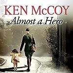 Almost a Hero | Ken McCoy
