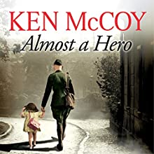 Almost a Hero (       UNABRIDGED) by Ken McCoy Narrated by Anne Dover
