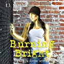 Burning Bright: Ivy Granger Book 3 (       UNABRIDGED) by E.J. Stevens Narrated by Melanie A. Mason, David Wilson Brown