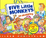 Five Little Monkeys Go Shopping (Five Little Monkeys Picture Books)