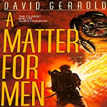 A Matter for Men: The War Against the Chtorr, Book 1 (       UNABRIDGED) by David Gerrold Narrated by John Pruden