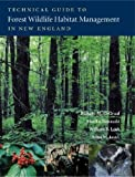 img - for Technical Guide to Forest Wildlife Habitat Management in New England book / textbook / text book