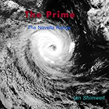 The Prime: The Novella Range, Book 3 (       UNABRIDGED) by Ian Shimwell Narrated by Alan Ceppos