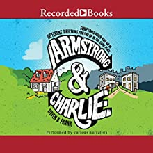 Armstrong and Charlie Audiobook by Steven B. Frank Narrated by Ruffin Prentiss, Christopher Gebauer, Karen Chilton