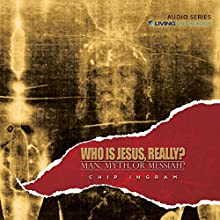 Who Is Jesus, Really?: Man, Myth, or Messiah Lecture Auteur(s) : Chip Ingram Narrateur(s) : Chip Ingram