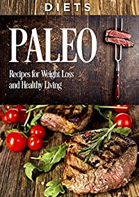 Diets: Paleo, Recipes, For Weight Loss, And Healthy Living by Joanne Howard ebook deal