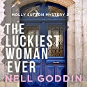 The Luckiest Woman Ever: Molly Sutton Mysteries, Book 2 Audiobook by Nell Goddin Narrated by Becket Royce