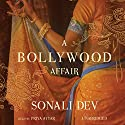 A Bollywood Affair Audiobook by Sonali Dev Narrated by Priya Ayyar