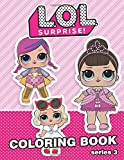 LOL Surprise Coloring Book: 40 Illustrations for Kids (series 3) Vol.1