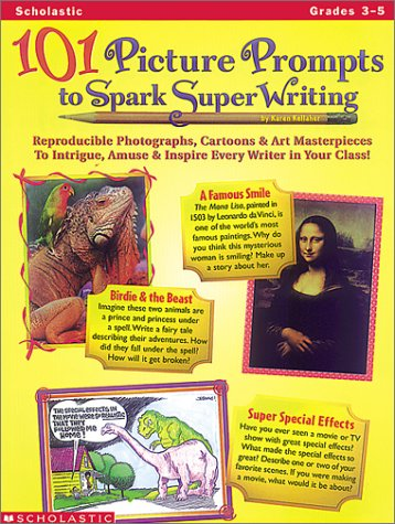 101 Picture Prompts to Spark Super Writing (Grades 3-5)