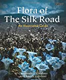 Flora of the Silk Road: The Complete Illustrated Guide