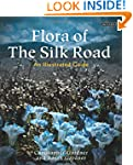 Flora of the Silk Road: The Complete...