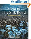 Flora of the Silk Road: An Illustrate...