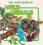 img - for Wild Animals (The Hayes Book of) book / textbook / text book