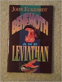 Behemoth And Leviathan John Eckhardt 9781883927028