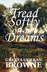 Tread Softly on My Dreams
