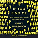 If You Find Me Audiobook by Emily Murdoch Narrated by Tai Sammons