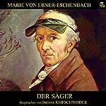 Der Säger | Marie von Ebner-Eschenbach