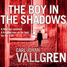 The Boy in the Shadows (       UNABRIDGED) by Carl-Johan Vallgren Narrated by Matt Bates