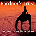 Pardner's Trust: Cowboy Up, Volume 1 | Randall Dale
