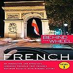 Behind the Wheel: French 1 |  Macmillan Audio,Mark Frobose