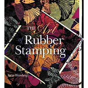 The Art of Rubber Stamping Suze Weinberg